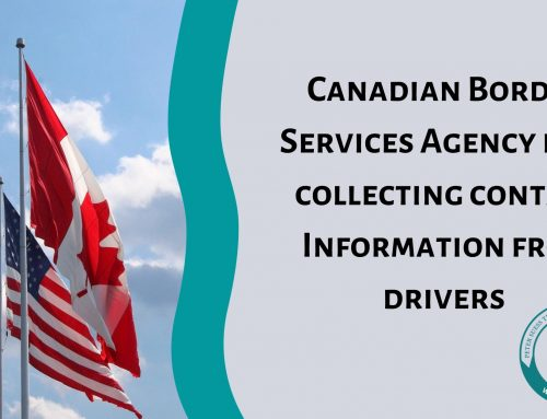 Canadian Border Services Agency now collecting contact Information from drivers exempt from quarantine.