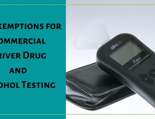 No Exemptions for Commercial Driver Drug and Alcohol Testing